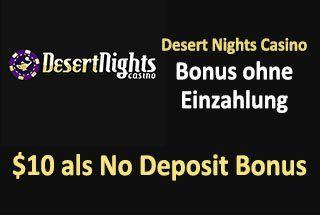 Desert Nights Casino Bonus ohne Einzahlung 🤑 $10 als No Deposit Bonus