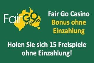15 Freispiele ohne Einzahlung für Neukunden im Fair Go Casino