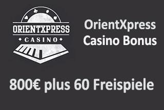 OrientXpress Casino Bonus 🤑 800€ plus 60 Free Spins